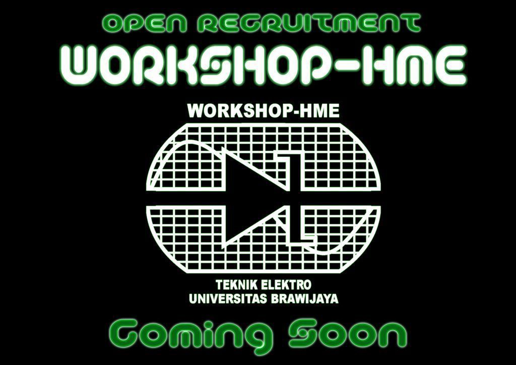 Coming Soon Open Recruitment Workshop HME FT-UB 2014/2015!